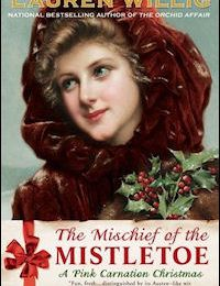 The Mischief of the Mistletoe (Pink Carnation #7) - Lauren Willig