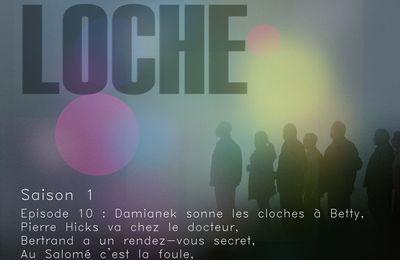 Lôche - Episode 11 : Damianek sonne les cloches à Betty, Pierre Hicks va chez le docteur, Bertrand a un rendez-vous secret, Au Salomé c'est la foule, à la Mairie on fait des heures sup…