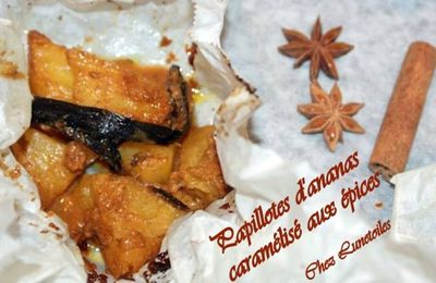 PAPILLOTES of CARAMELIZED PINEAPPLE WITH SPICES