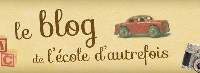 Le nouveau blog de l'école d'autrefois