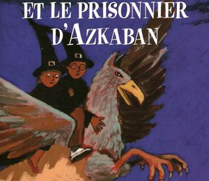 Harry Potter et le prisonnier d'Azkaban, T3 d'Harry Potter de J. K. Rowling