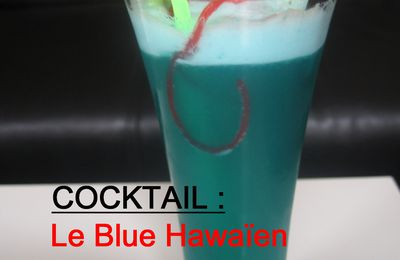 Cocktail...le Blue Hawaïen
