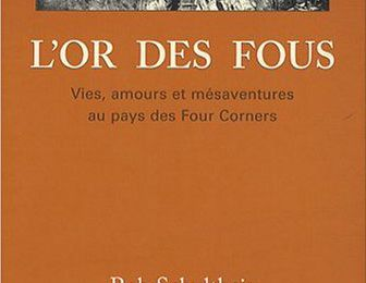 L'or des fous - Rob Schultheis