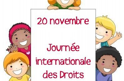 20 novembre Journée Internationale des Droits de l'enfant - - - mais comment ?