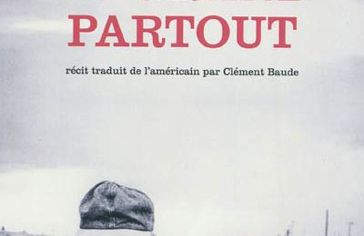 Le grand partout, un récit de William T. Vollmann