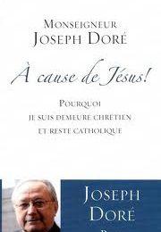 """A cause de Jésus"" de Mgr Joseph Doré"