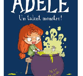 Mortelle Adèle, Un talent monstre - Tome 6