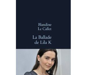 Coup de coeur...La ballade de Lila K de Blandine Le Callet