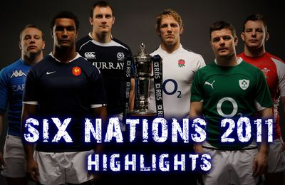 Six Nations 2011 : Highlights