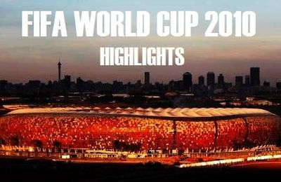 FIFA World Cup 2010: Highlights
