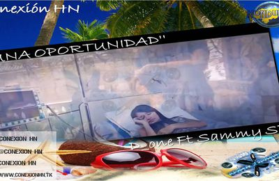 D_one Ft Sammy SB - ''UNA OPORTUNIDAD''