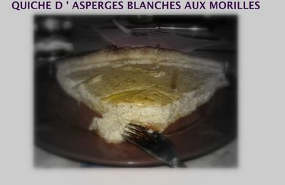 QUICHE D ' ASPERGES BLANCHES AUX MORILLES