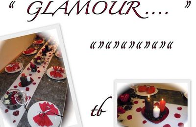 "MA TABLE "" GLAMOUR .... """