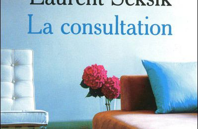 Laurent Seksik, La consultation, Pocket, Paris, 2006.