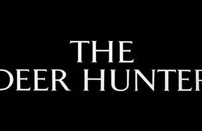 The Deer Hunter, ou le Voyage au bout de l'enfer.