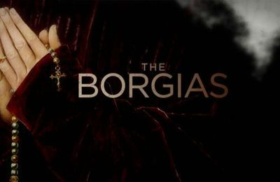 The Borgias - 1x05 à 1x09