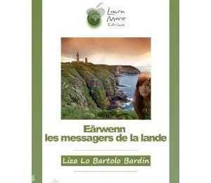 Eärwenn les messagers de la lande - Liza Lo Bartolo Bardin