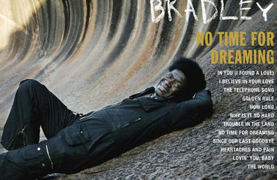 Charles Bradley : No Time For Dreaming