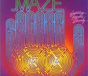 [Back In The Dayz : Soul/Funk] Maze : Maze Featuring Frankie Beverly