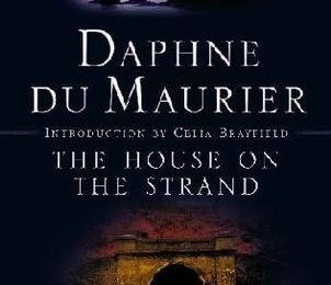 Daphne du Maurier : The house on the strand