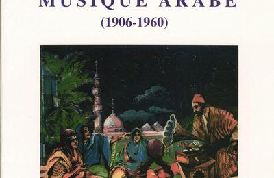 Anthologie de la musique arabe (1906-1960).