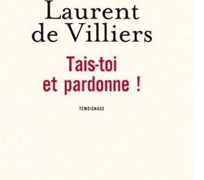 2/ La mise en place de l'emprise par Laurent de Villiers dans Tais-toi et pardonne !