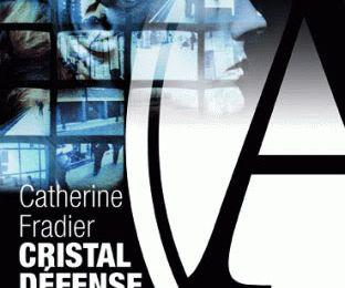 Cristal Défense, Catherine Fradier
