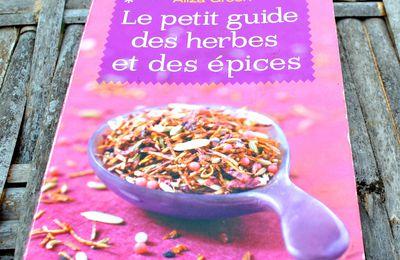 Apprendre à utiliser les herbes et les épices, mon livre culte