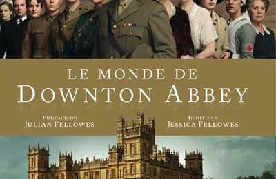 Le monde de Downton Abbey, de Jessica Fellowes