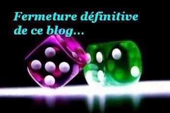 Fermeture de notre blog...