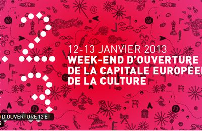 CE WEEK-END OUVERTURE DE LA CAPITALE EUROPEENNE DE LA CULTURE