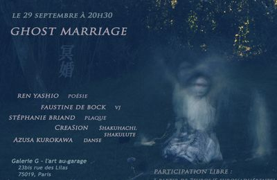 samedi 29 septembre à 20h30 performance GHOST MARRIAGE