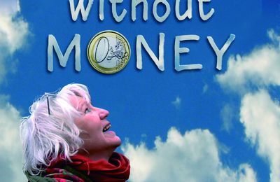 mardi 17 avril 20h30 LIVING WITHOUT MONEY projection en présence de Heidemarie Schwermer