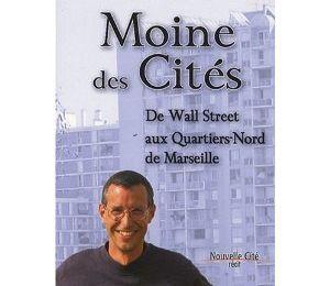 Henry Quinson : Moine des Cités (de Wall Street aux Quartiers-Nord de Marseille )