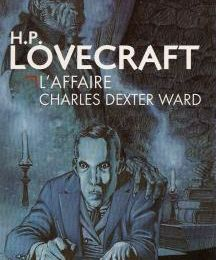 L'affaire Charles Dexter Ward (H.P. Lovecraft)