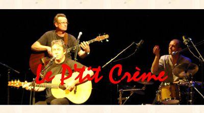 Le P'tit Crème en concert