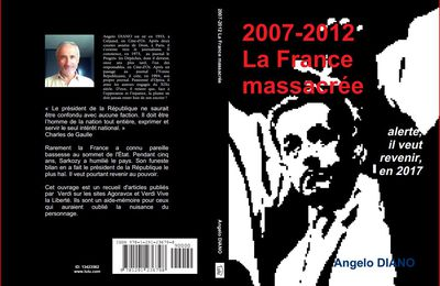 2007-2012 La France massacrée - Angelo DIANO