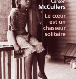 Le coeur est un chasseur solitaire de Carson McCullers