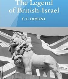 The Legend of British-Israel by C.T. Dimont