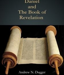 Daniel and The Book of Revelation by A.N. Dugger