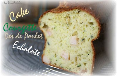 Cake Courgette - Poulet - Echalotes