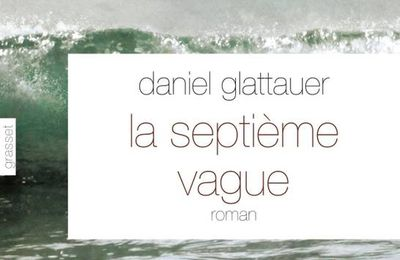 La septième vague * Daniel Glattauer