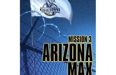 "Cherub, Mission 3 ""Arizona Max"", de Robert Muchamore"