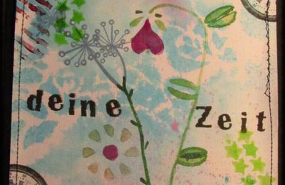 Nimm deine zeit, take your time, prends ton temps, carte card mixed-media