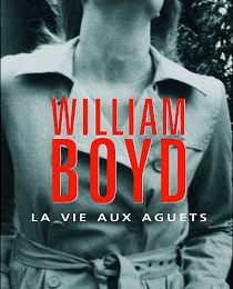 La vie aux aguets, William Boyd