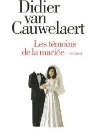 Les témoins de la mariée - Didier Van Cauwelaert ♥♥♥♥