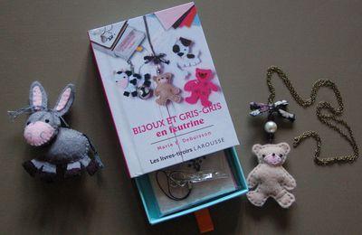 Bijoux et gris-gris en feutrine...mon nouveau livre !