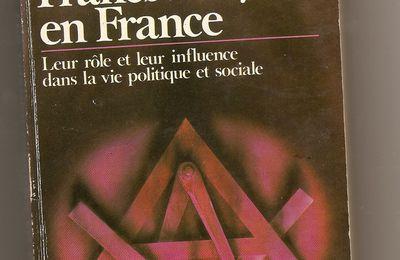 Les Francs-Maçons en France leur role et leur influence dans la vie politique et sociale Pierre Mariel.