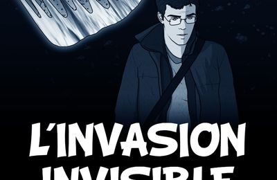 """L'Invasion Invisible"" de Sébastien Girard"