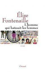 L'homme qui haïssait les femmes - Elise Fontenaille - Grasset